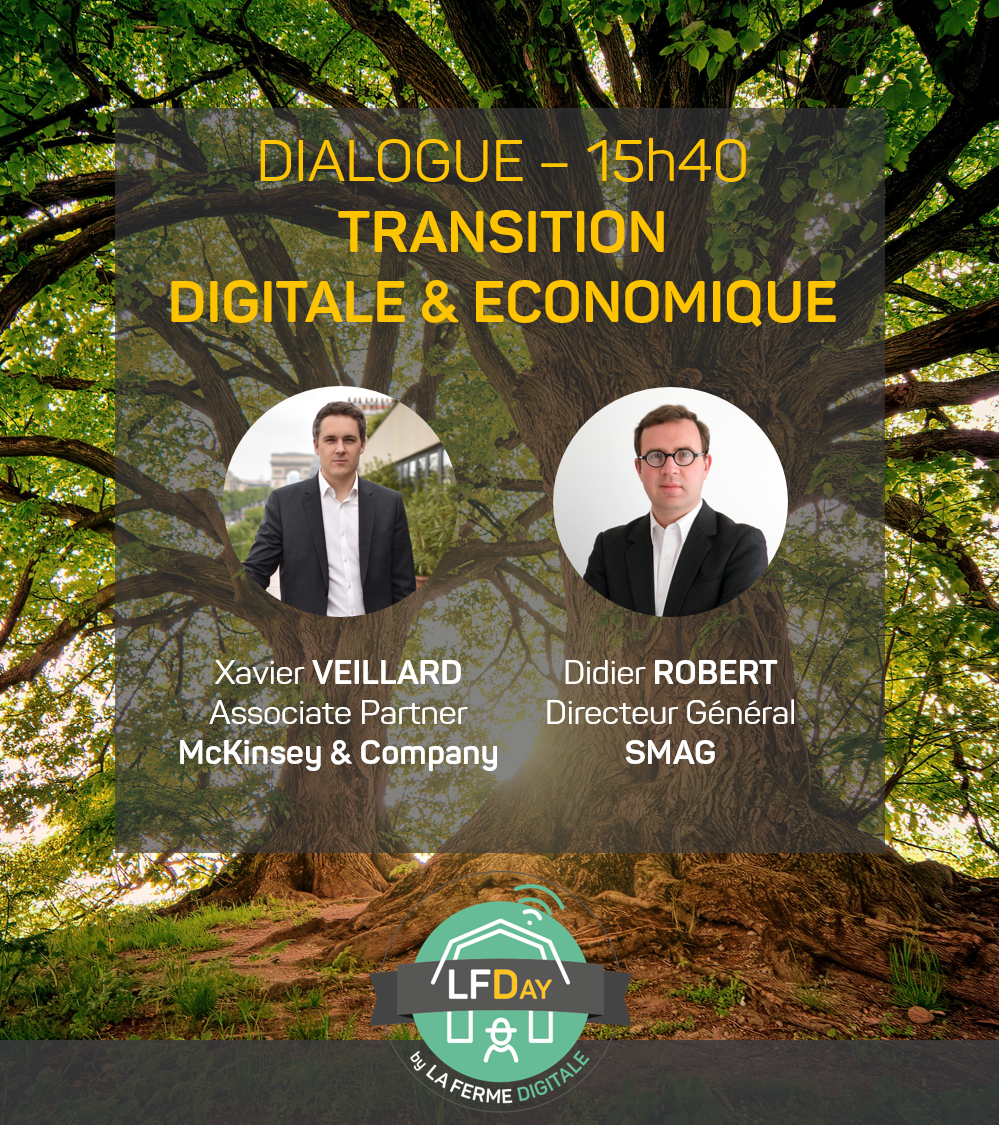 "LFDay La ferme Digitale 7 juin 2019 SMAG participera à un Dialogue ""Transformation digitale & économique"" à 15h30 avec McKinsey"